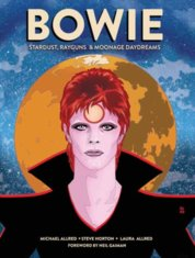 BOWIE : Stardust, Rayguns, and Moonage Daydreams