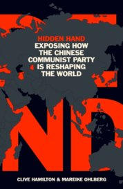 Hidden Hand : Exposing How the Chinese Communist Party is Reshaping the World