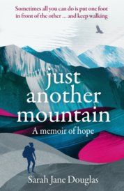 Just Another Mountain: A Memoir of Hope