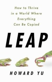 Leap: How to Thrive in a World Where Everything Can Be Copied