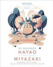 My Neighbor Hayao: Art Inspired by the Films of  Miyazaki