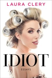 Idiot : Life Stories from the Creator of Help Helen Smash