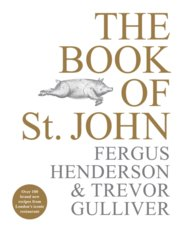 The Book of St John : Over 100 brand new recipes from Londons iconic restaurant
