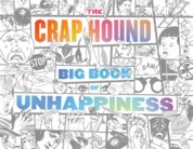 The Crap Hound Big Book Of Unhappiness