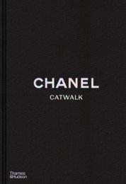 Chanel Catwalk: The Complete Collections (1983–2020)