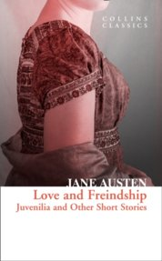 Love And Freindship: Juvenilia And Other Short Stories