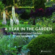 Year in the Garden : 365 Inspirational Gardens and Gardening Tips