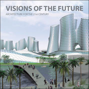 Visions of the Future (Arch. for the 21st Century)