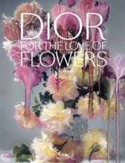 Dior: For the Love of Flowers
