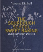 The Sourdough School: Sweet Baking