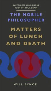 The Mobile Philosopher: Matters of Lunch and Death
