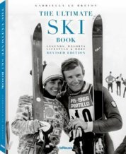 The Ultimate Ski Book, Legends, Resorts, Lifestyle & More