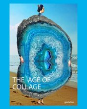 The Age of Collage Vol. 3 : Contemporary Collage in Modern Art