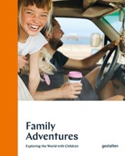 Family Adventures : Exploring the World with Children