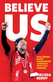 Believe Us: How Jürgen Klopp Transformed Liverpool Into Title Winners