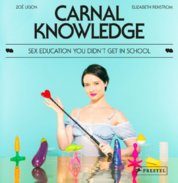 Carnal Knowledge: Sex Education You Didnt Get In School