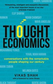 Thought Economics : Conversations with the Remarkable People Shaping Our Century