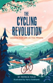 The Cycling Revolution : Lessons from Life on Two Wheels