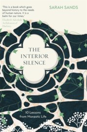 The Interior Silence : 10 Lessons from Monastic Life