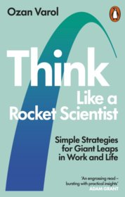 Think Like a Rocket Scientist