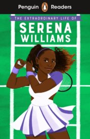 Penguin Readers Level 1: The Extraordinary Life Of Serena Williams