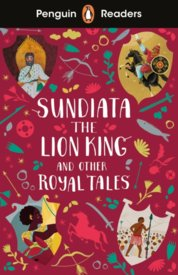 Penguin Readers Level 2: Sundiata the Lion King and Other Royal Tales