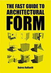 The Fast Guide to Architectural Form