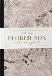 Floribunda: A Flower Colouring Journal
