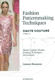Fashion Patternmaking Techniques: Haute Couture