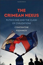 Crimean Nexus: Putins War and the Clash of Civilizations