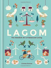 Lagom The Swidish Art of Balanced Living