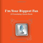 Im Your Biggest Fan: a Friendship Quote Book with Pin