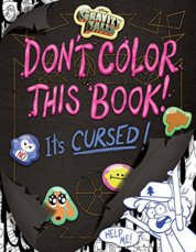 Gravity Falls Dont Color This Book!: A Cursed Coloring Book