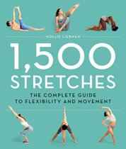 1,500 Stretches: The Complete Guide to Flexibility for Lengthening and Strengthening Every Muscle