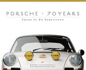 Porsche 70 Years : There Is No Substitute