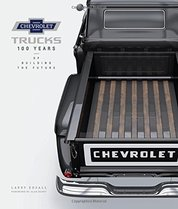 Chevrolet Trucks : 100 Years of Building the Future