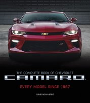 The Complete Book of Chevrolet Camaro, 2nd Edition : Every Model Since 1967