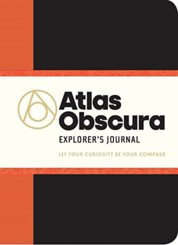 Atlas Obscura Explorers Journal: Let Your Curiosity Be Your Compass