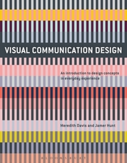 Visual Communication Design: An Introduction to Design Concepts in Everyday Experience