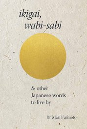 Wabi Sabi & Other Japanese Words to Live By