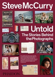 Steve McCurry: Untold The Stories Behind the Photographs