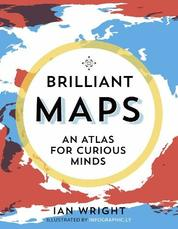 Brilliant Maps An Atlas for Curious Minds