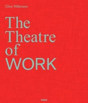 Clive Wilkinson: The Theatre of Work