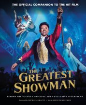 Greatest Showman The Official Companion to the Hit Film