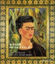 Hidden Frida Kahlo: Lost, Destroyed or Little-Known Works