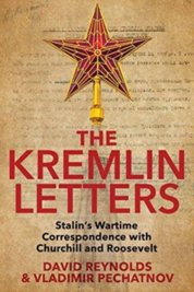 Kremlin Letters: Stalins Wartime Correspondence with Churchill and Roosevelt