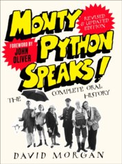 Monty Python Speaks! The Complete Oral History