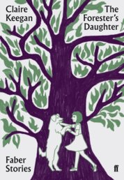 The Foresters Daughter  Faber Stories