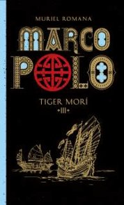 Marco Polo 3. Tiger morí