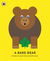 A Bare Bear: A book of words that sound the same